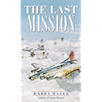 The Last Mission (Laurel-Leaf Historical Fiction)