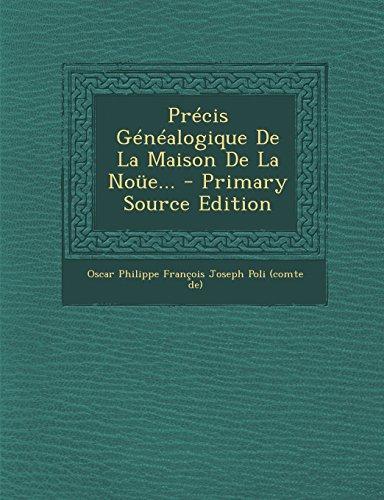 Precis Genealogique de La Maison de La Noue... - Primary Source Edition
