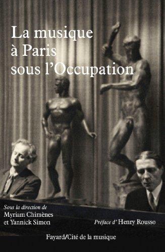 La musique à Paris sous l'Occupation par Myriam Chimènes