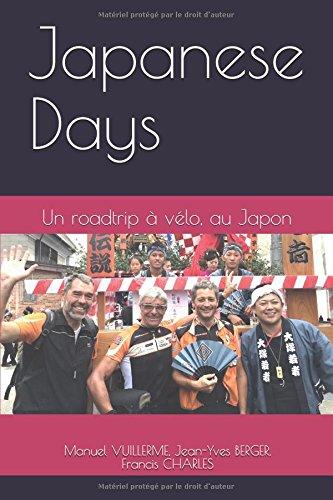 Descargar Libro Japanese Days: Un roadtrip à vélo, au Japon de M. Manuel VUILLERME