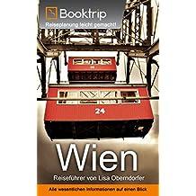 Wien Reiseführer: von Booktrip®: Reiseplanung leicht gemacht – Alle wesentlichen Informationen auf einen Blick