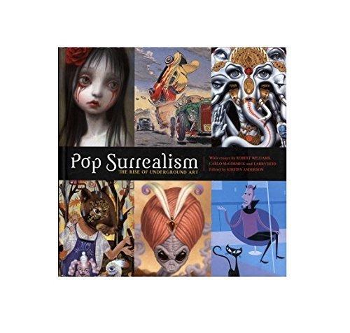 Pop Surrealism: The Rise of Underground Art by Kirsten Anderson (2004-09-01)