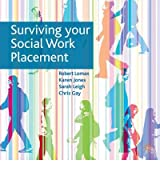 [ SURVIVING YOUR SOCIAL WORK PLACEMENT BY GAY, CHRIS](AUTHOR)PAPERBACK