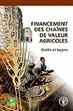 Telecharger Livres Financement Des Chaines De Valeur Agricoles Outils Et Lecons (PDF,EPUB,MOBI) gratuits en Francaise