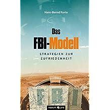 Das FBI-Modell: Strategien zur Zufriedenheit