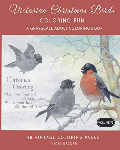 Victorian Christmas Birds Coloring Fun: A Grayscale Adult Coloring Book (Grayscale Coloring Books, Band 73) (Christmas Victorian Puzzle)