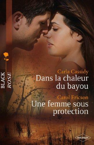 Dans la chaleur du bayou - Une femme sous protection (Black Rose) (French Edition)
