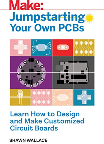 Edition-desktop-board (Jumpstarting Your Own PCB: Learn How to Design and Make Customized Circuit Boards (English Edition))