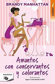 Amantes con conservantes y colorantes par Brandy Manhattan