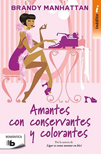 Amantes con conservantes y colorantes (B DE BOLSILLO INEDITO)