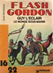 Flash Gordon. 4. Le Monde sous-marin