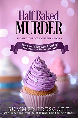 Half Baked Murder (Frosted Love Cozy Mysteries Book 3) (English Edition) por Summer Prescott
