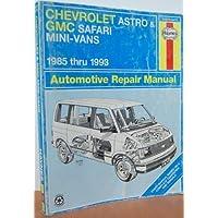 Chevrolet Astro and Gmc Safari Mini Vans Automotive Repair Manual 1985 Thru 1993 (Haynes Automotive Manuals) by John H Haynes (1993-03-02)