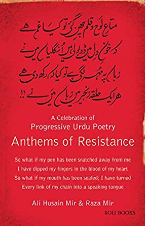 Anthems Of Resistance A Celebration Of Progressive Urdu Poetry