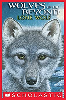 Wolves of the Beyond #1: Lone Wolf by [Lasky, Kathryn]