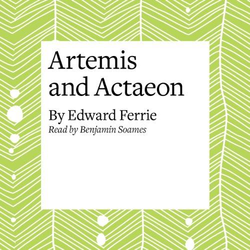 Artemis and Actaeon  Audiolibri
