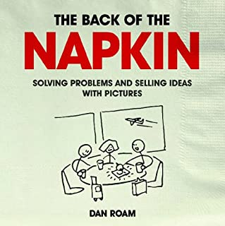 Back of the Napkin: Solving problems and selling ideas with pictures (9814382248) | Amazon Products