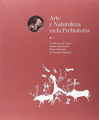Arte y Naturaleza en la Prehistoria. La colección de calcos de arte rupestre del Museo Nacional de Ciencias Naturales