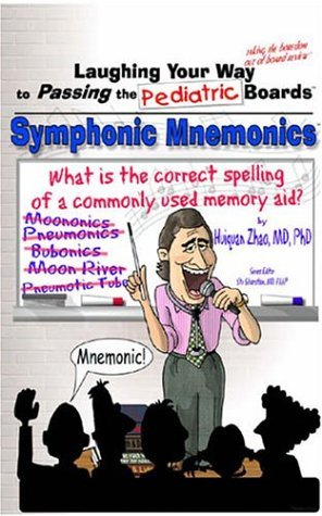 Laughing Your Way to Passing the Pediatric Boards: Symphonic Mnemonics by Stu Silverstein (2001-01-30)