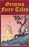 Grimms Fairy Tales (Legendary Classics)