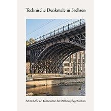 Technische Denkmale in Sachsen: Arbeitsheft 27 des Landesamtes für Denkmalpflege Sachsen (Arbeitshefte des Landesamtes für Denkmalpflege Sachsen)