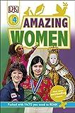 Amazing Women: Discover inspiring life stories (DK Readers Level 4)