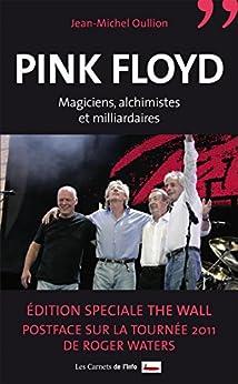 Pink Floyd: Magiciens, alchimistes et milliardaires par [Jean-Michel, Oullion]