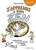 J'apprends à être zen - Méditations et relaxations guidées, à la maison, à l'école: Livre audio - 1 CD Audio et livret de 24 pages...