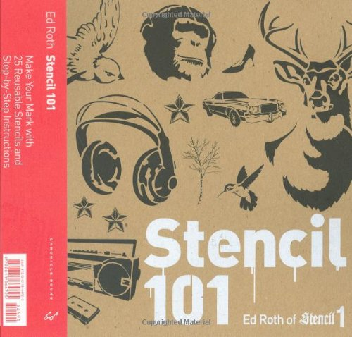 Preisvergleich Produktbild Stencil 101: Make Your Mark with 25 Reusable Stencils and Step-by-Step Instructions