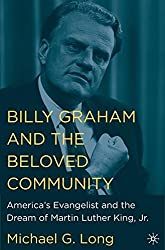 Billy Graham and the Beloved Community: America's Evangelist and the Dream of Martin Luther King, Jr. by NA NA (2006-08-20)