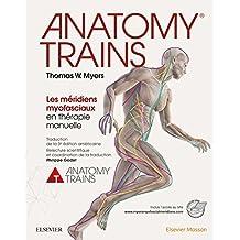 Anatomy Trains: Les méridiens myofasciaux en thérapie manuelle