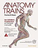 Best des trains - Anatomy Trains: Les méridiens myofasciaux en thérapie manuelle Review