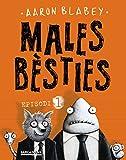 Males bèsties. Episodi 1 (Llibres Infantils I Juvenils - Diversos)