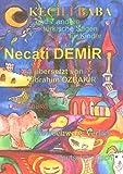 Kecili Baba: Acht türkische Sagen für Kinder in zwei Sprachen (Sagen für Kinder aus der Türkei / Türkische Sagen in deutscher und türkischer Sprache)