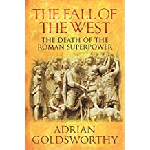 Fall of the West: The Long, Slow Death of the Roman Superpower