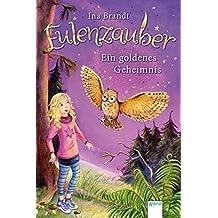 Eulenzauber (1). Ein goldenes Geheimnis