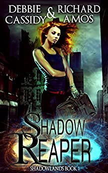 Shadow Reaper (Shadowlands Series Book 1) by [Cassidy, Debbie, Richard Amos]