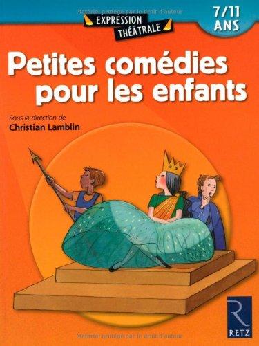 Petites comédies pour les enfants. 7/11 ans