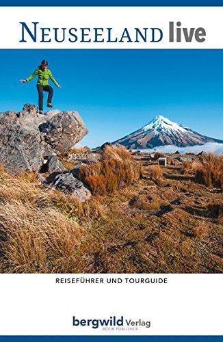 Neuseeland live: Reiseführer und Wanderführer