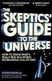 The Skeptics' Guide to the Universe: How To Know What's Really Real in a World Increa...