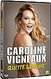 Caroline Vigneaux quitte la robe...