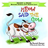 Meow Said the Cow: Help Kids Go to Sleep with a Smile (READY TO READ - bedtime stories children's picture books Book 2) (English Edition)