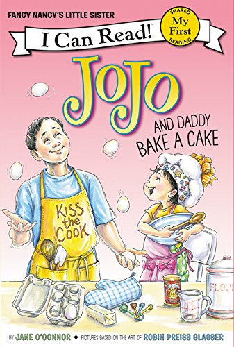 Jojo and Daddy Bake a Cake (My First I Can Read)