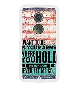 Fiobs Designer Back Case Cover for Motorola Moto X2 :: Motorola Moto X (2nd Gen) (I want To BE In Your Arms Hold Never Let Me Go Love )