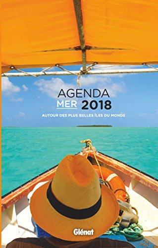 Agenda mer 2018: Autour des plus belles îles du monde par Collectif
