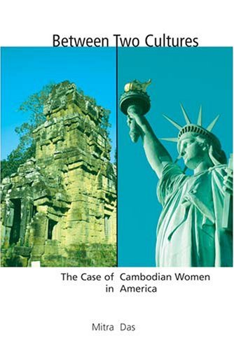 between-two-cultures-the-case-of-cambodian-women-in-america-by-mitra-das-2006-10-30