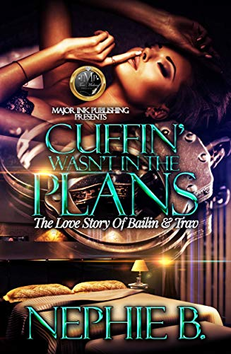Cuffin' Wasn't In The Plans: The Love Story Of Bailan & Trav (English Edition)