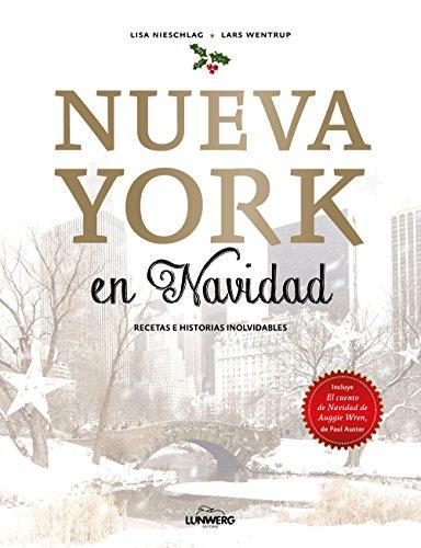 Nueva York en Navidad: Recetas e historias inolvidables