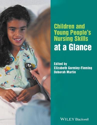 Children & Young People's Nursing Skills at a Glance (At a Glance (Nursing and Healthcare))