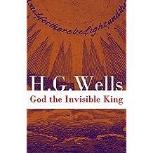 God the Invisible King (The original unabridged edition) (English Edition)
